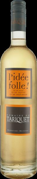 Domaine du Tariquet 'L'idée folle!' 17% vol.